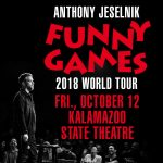 Live Nation Presents: Comedian Anthony Jeselnik Funny Games Tour at the Kalamazoo State Theatre