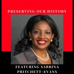 Preserving Our History with Sabrina Pritchett-Evans