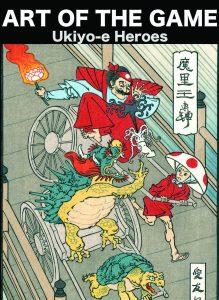 ARTbreak Video: Art of the Game, Ukiyo-e Heroes, P...