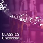 Classics Uncorked