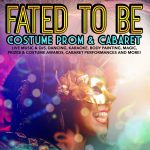Fated to Be: 21+ Adult Costume Prom and Cabaret