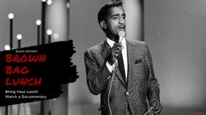 Black History Brown Bag: Sammy Davis Jr