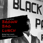 Black History Brown Bag: The Black Panthers