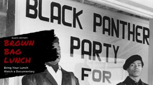 Black History Brown Bag: The Black Panthers