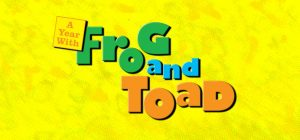 A YEAR WITH FROG & TOAD (Musical Theatre for Y...