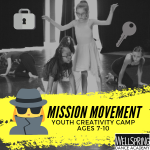 Mission Movement: Summer Creativity Camp for ages 7-10