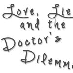 Love, Lies and the Doctor's Dilemma