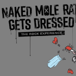 Naked Mole Rat Gets Dressed: The Live Rock Experience