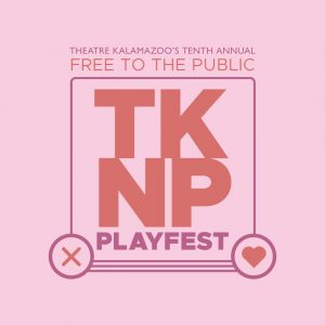 Theatre Kalamazoo New PlayFest 2020
