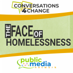 Conversations for Change: The Face of Homelessness