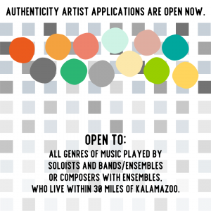 Authenticity Kalamazoo Concert Series - Call for Musicians, Bands & Ensembles