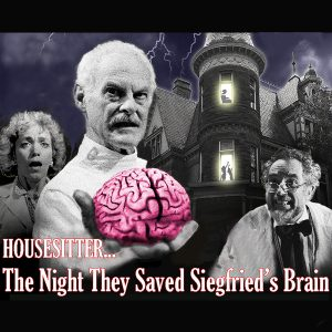 HouseSitter… The Night They Saved Siegfried's Brain at the Kalamazoo State Theatre!