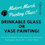Makers March: Drinkable Glass or Vase Painting Class!