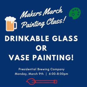 Presidential Brewing Company: Drinkable Glass or Vase Painting Class!