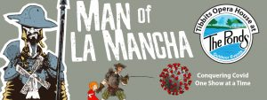 "Tibbits Summer Theatre Presents ""Man of La Mancha Revised"""