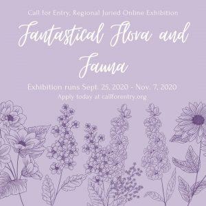 Fantastical Flora and Fauna Regional Juried Online...