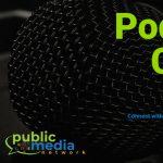 Public Media Network Podcasting Cohort