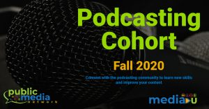 Public Media Network Podcasting Cohort