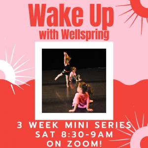 Wake Up, Wellspring! Creative Movement Class Mini Series