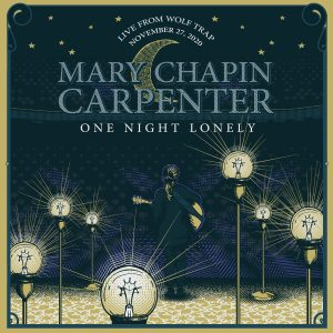 Mary Chapin Carpenter – One Night Lonely Live from Wolf Trap
