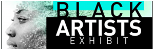 2nd Annual Black Arts Exhibit Call for Artists
