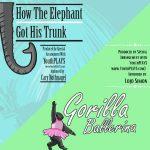How the Elephant Got His Trunk & Gorilla Ballerina