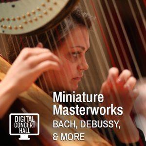 Digital Concert Hall: Miniature Masterworks