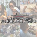 Lampworking Glass Art Camp for Kids