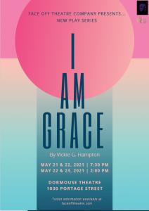 Face Off Theatre Company Presents: I Am Grace
