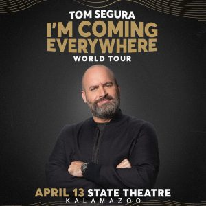 Tom Segura I'm Coming Everywhere-World Tour at t...