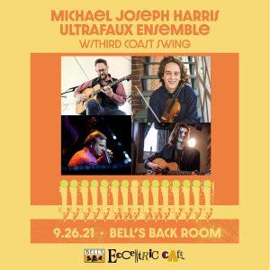 Michael Joseph Harris Ultrafaux Ensemble with Thir...