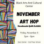 Art Hop November 2021 Stop 2: Black Arts & Cultural Center Handmade Quilt Show