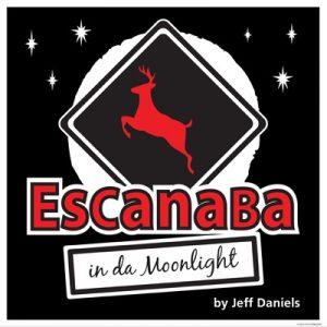 The Barn Theatre presents: ESCANABA IN DA MOONLIGHT