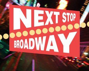 Next Stop, Broadway!