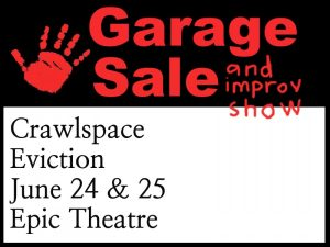 Crawlspace Eviction Improv Show & Garage Sale