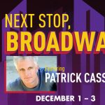 Next Stop, Broadway! Featuring Patrick Cassidy