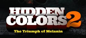 Film Viewing & Discussion: Hidden Colors 2