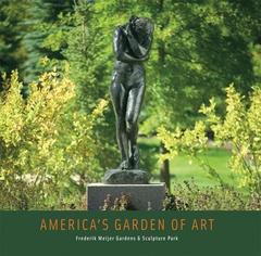 Building America's Garden of Art from Rodin to Ai WeiWei