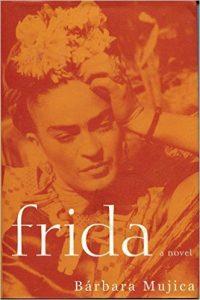Book Discussion: Frida: A Novel of Frida Kahlo, by Barbara Mujica