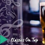 Classics On Tap-Spring Evening