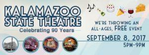 Kalamazoo State Theatre 90th Anniversary Celebration  September 8, 2017