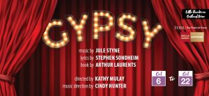 GYPSY at the Little Theatre on Oakland Dr.